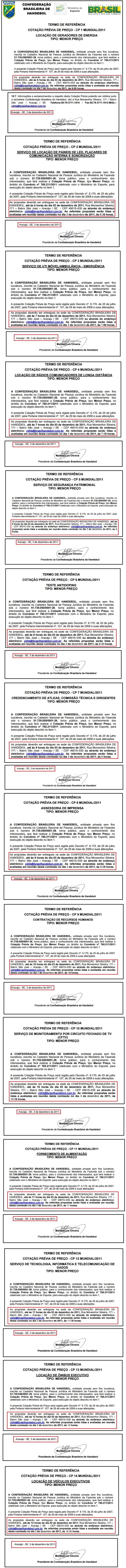 Todos 14 termos de referências para cotação de preços também são de 3/12/2011