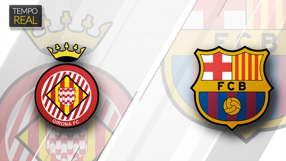 TEMPO REAL: acompanhe Girona x Barcelona