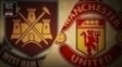 West Ham x Manchester United