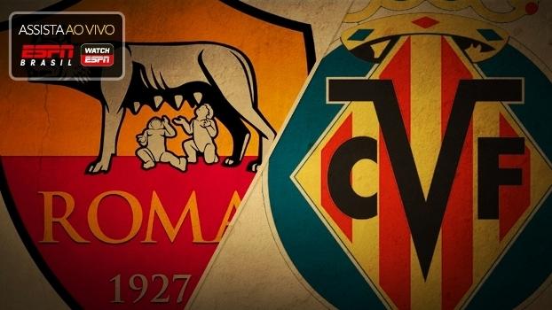 Siga aqui, e assista na ESPN Brasil, Roma x Villarreal