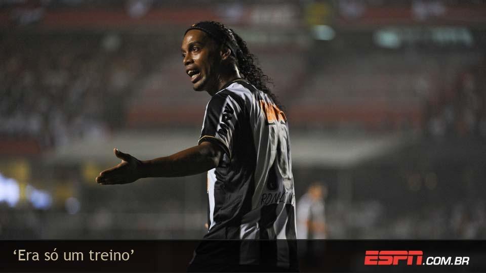 Após a primeira derrota do Galo na Libertadores, contra o São Paulo, Ronaldinho disse: 'Era só um treino'