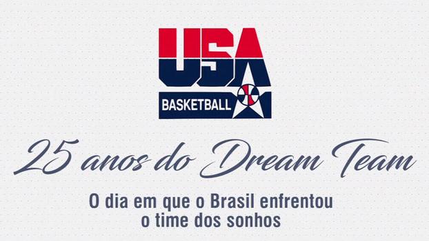 25 anos do Dream Team: o dia em que o Brasil enfrentou o time dos sonhos