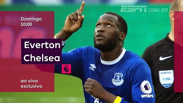 Jogo grande! Everton x Chelsea se encaram na tela da ESPN Brasil e WatchESPN, no domingo, às 10h