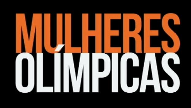 Mulheres Olímpicas; assista ao documentário na íntegra