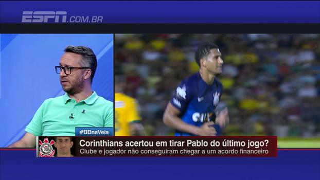 Maurício Barros e Tironi criticam explicações de Roberto de Andrade e falam que Corinthians errou ao tirar Pablo do último jogo