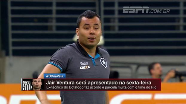 Depois de trocar Botafogo por Santos, Jair Ventura é assunto no BB na Veia