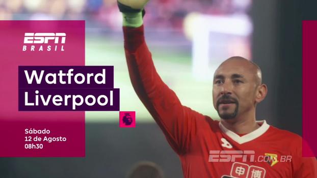 Sábado, 8h30, o Liverpool estreia na Premier League visitando o Watford na ESPN Brasil e WatchESPN
