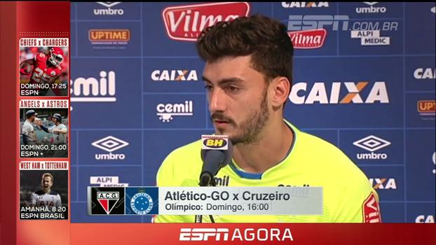 Goleiro do Cruzeiro garante foco diante Atlético-GO: 'Vamos ser cobrados pelo jogo de domingo'