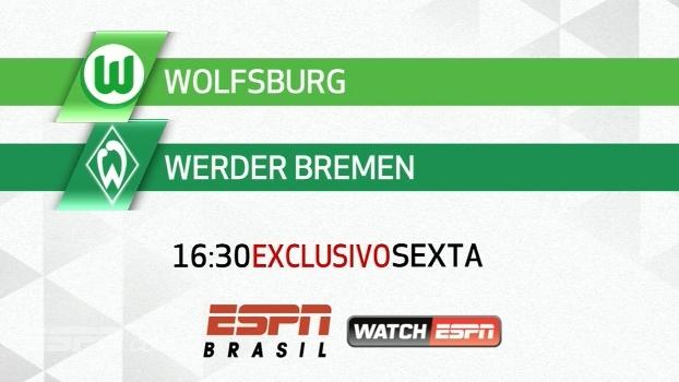 Bundesliga na ESPN Brasil e no WatchESPN: Wolfsburg x Werder Bremen, sexta, 16h30