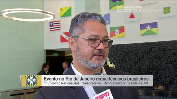 Micale classifica Encontro Nacional dos Treinadores como 'marco na história'