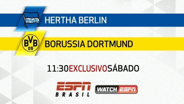 Sábado tem Hertha Berlin e Borussia Dortmund, às 11:30, pela Bundesliga; ESPN Brasil e Watch transmitem