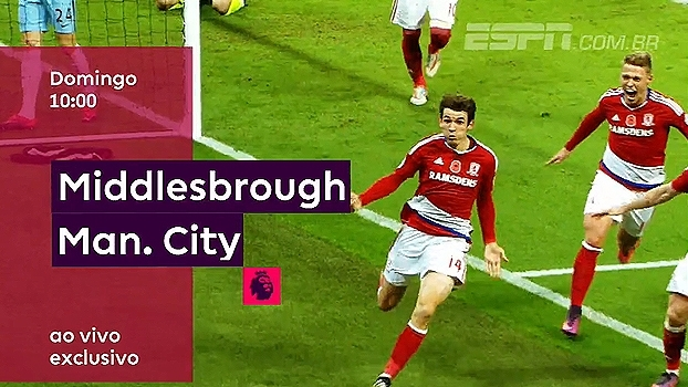 ESPN  e WatchESPN transmitem Middlesbrough e Manchester City; é neste domingo, às 10h00