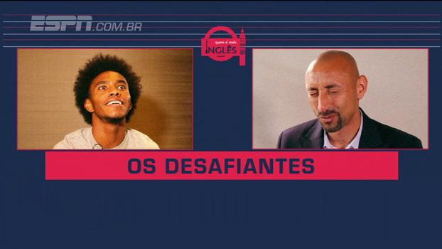 Quem é mais inglês? Willian e Gomes se enfrentam no desafio dos canais ESPN