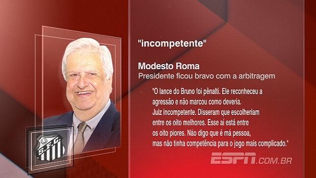 Modesto Roma, presidente do Santos, chama juiz de Santos e Ponte de incompetente; veja