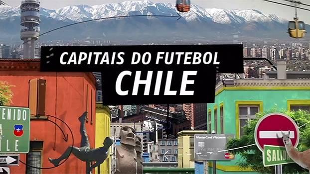 Capitais do Futebol - Chile: veja o trailer do primeiro episódio da nova temporada