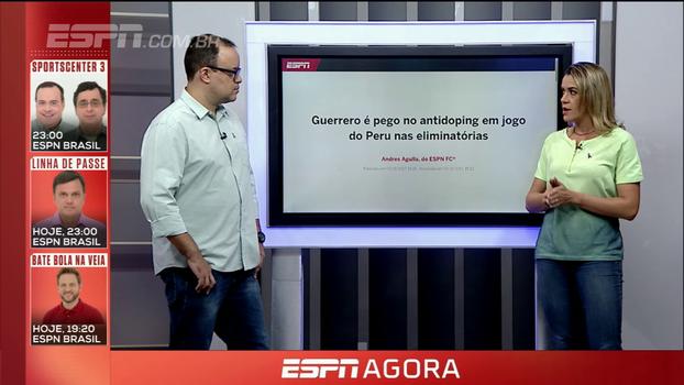 Após conversar com Fernando Solera, autoridade antidoping, Gabi Moreira traz novas informações sobre o caso Guerrero