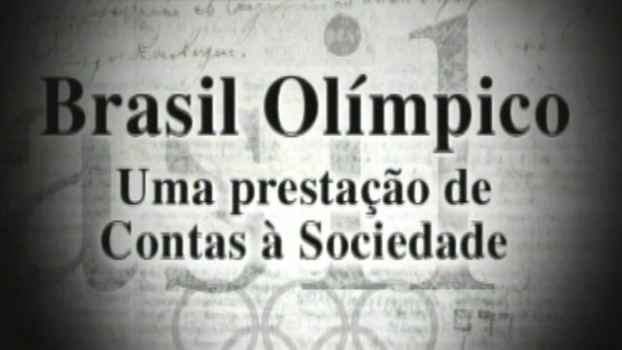 Assista à primeira parte de 'Brasil Olímpico - Uma prestação de contas à sociedade'