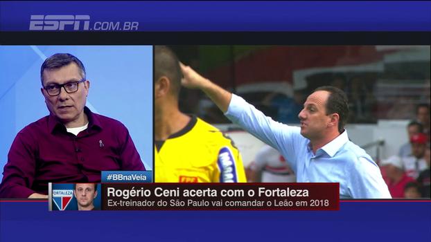 Calçade analisa Fortaleza: 'Vai ser um bom laboratório para conhecer o treinador Rogério Ceni'