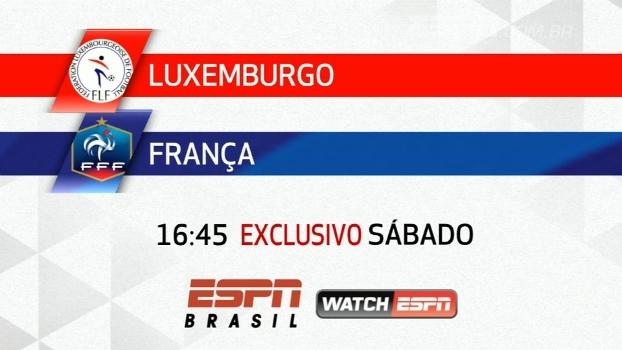 Luxemburgo e França jogam neste sábado, às 16:45, na ESPN Brasil e no WatchESPN