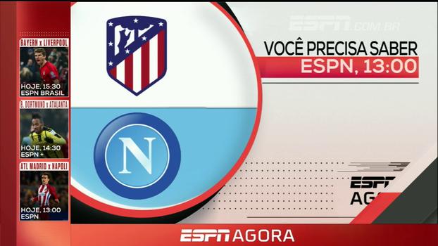 Atlético de Madri x Napoli, Bayern de Munique x Liverpool e mais; veja a programação desta terça-feira nos canais ESPN