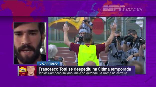 Alisson deu nome a afilhado em homenagem a Totti e relembra despedida do ídolo: 'Chorei para caramba'