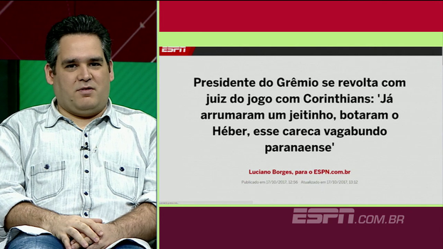 Presidente do Grêmio se revolta com escala de árbitro, xinga Héber e Bertozzi critica dirigente: 'A troco de quê?'