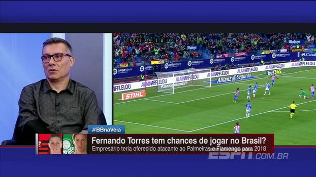Bate Bola analisa possibilidade de Fernando Torres jogar no Fla ou Palmeiras